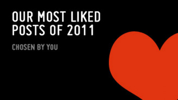 Our Most Liked Posts Of 2011